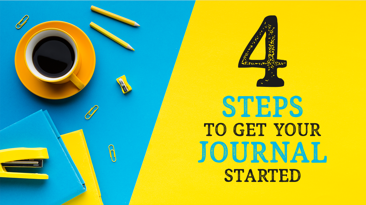 Four Steps to Get Your Journal Started