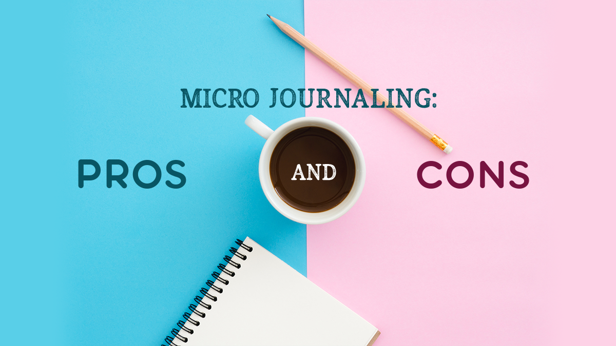 Micro Journaling: The Pros and Cons