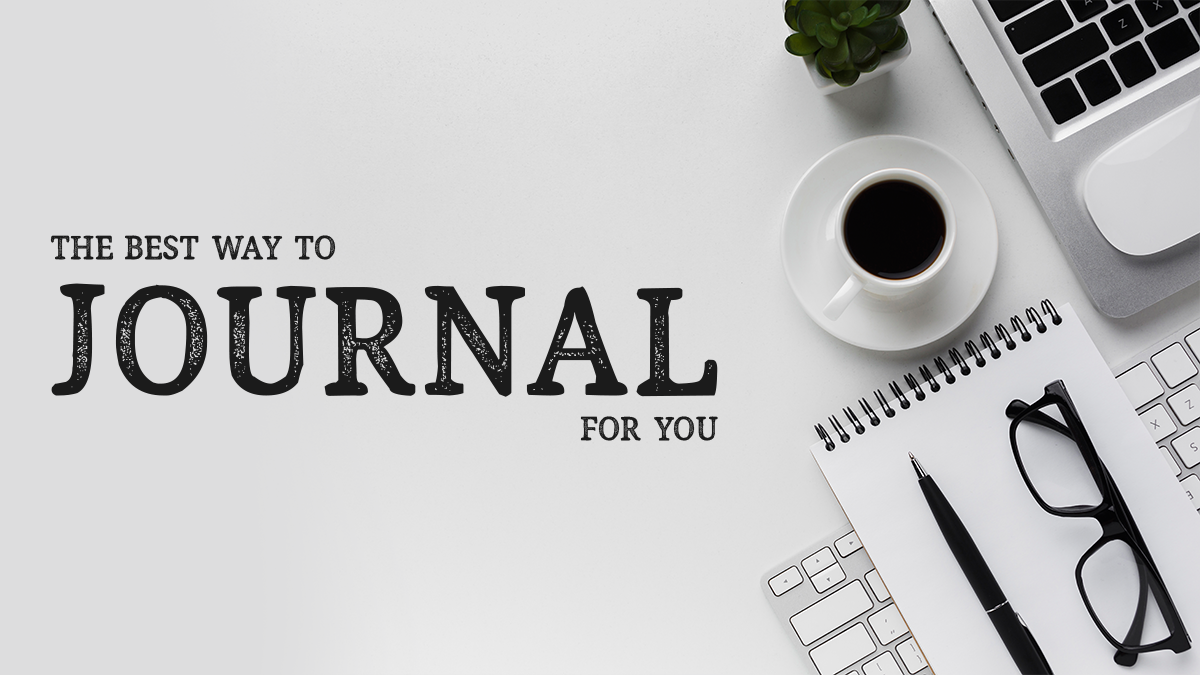 The Best Way to Journal for You