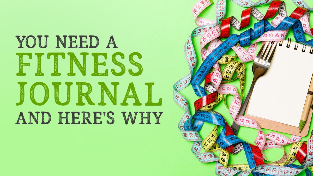 You Need a Fitness Journal and Here's Why