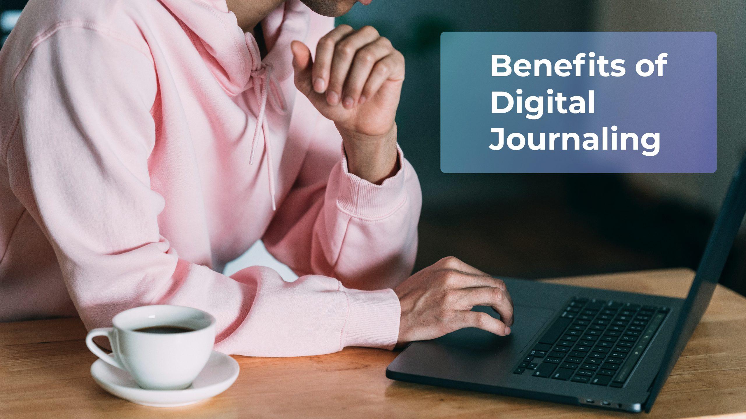 benefits of digital journaling blog image